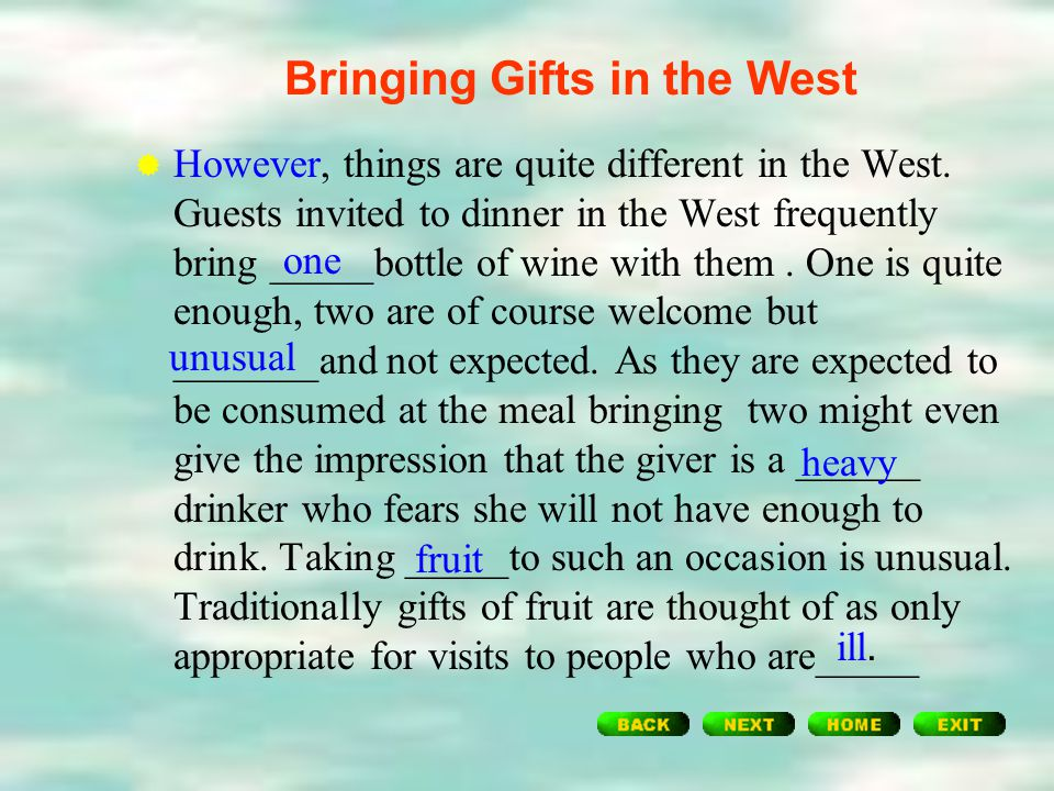 Bringing Gifts in China  In China, it is quite _______to present _______ bottles of wine rather than one. Apart from being more generous even numbers