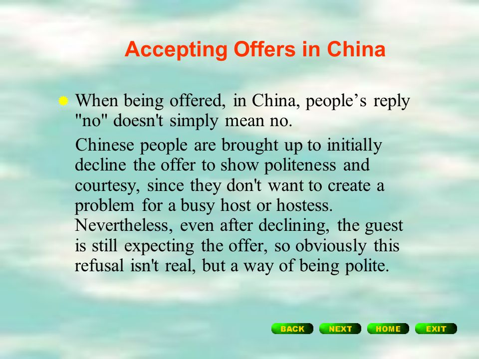 Differences in Accepting Offers Questions:  How do people in China accept the offer?  How do people in the West accept the offer?