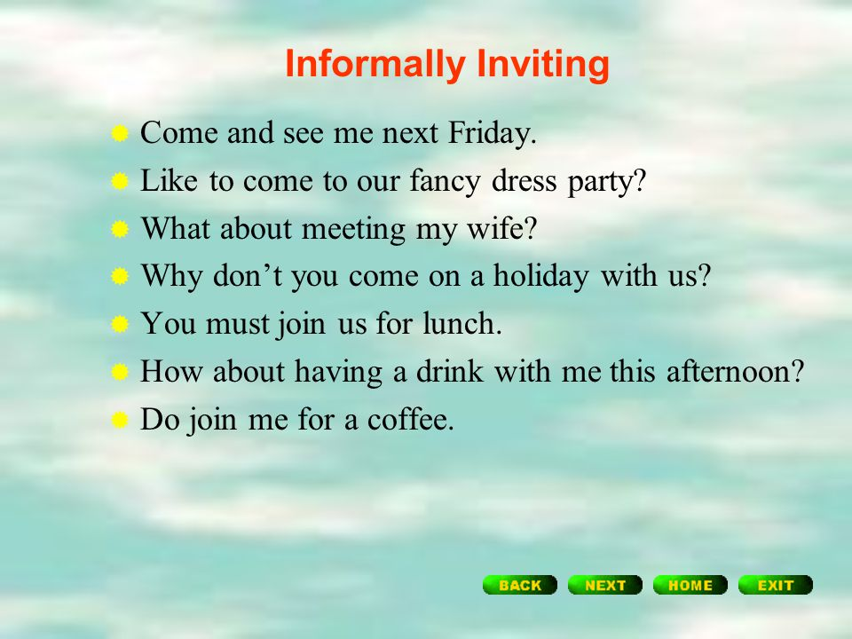 Informally Inviting  Betty and I will throw a dinner this weekend, we'd like you to come.  Can you come over and join us?  I'd very much like you t