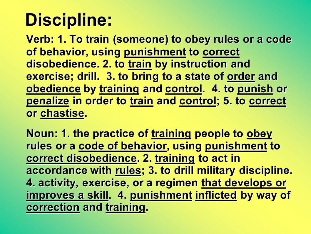 Discipline: Verb: 1.