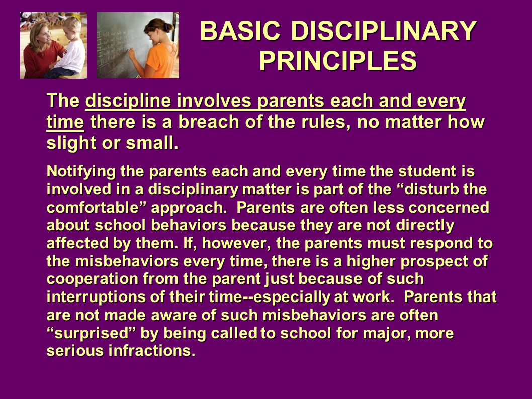 The discipline involves parents each and every time there is a breach of the rules, no matter how slight or small.