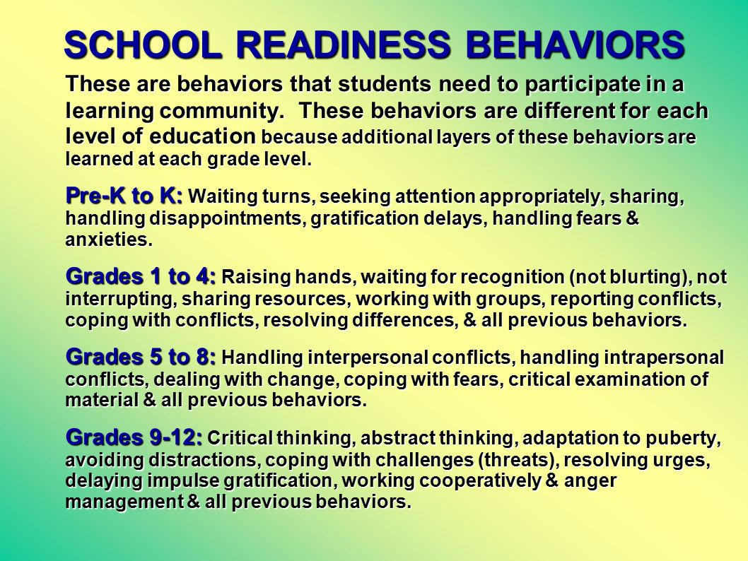 SCHOOL READINESS BEHAVIORS These are behaviors that students need to participate in a learning community.