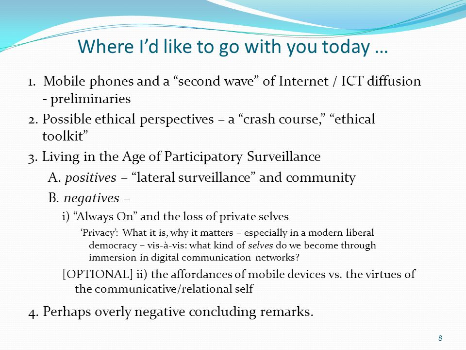 "Where I'd like to go with you today … 1. Mobile phones and a ""second wave"" of Internet / ICT diffusion - preliminaries 2. Possible ethical perspective"