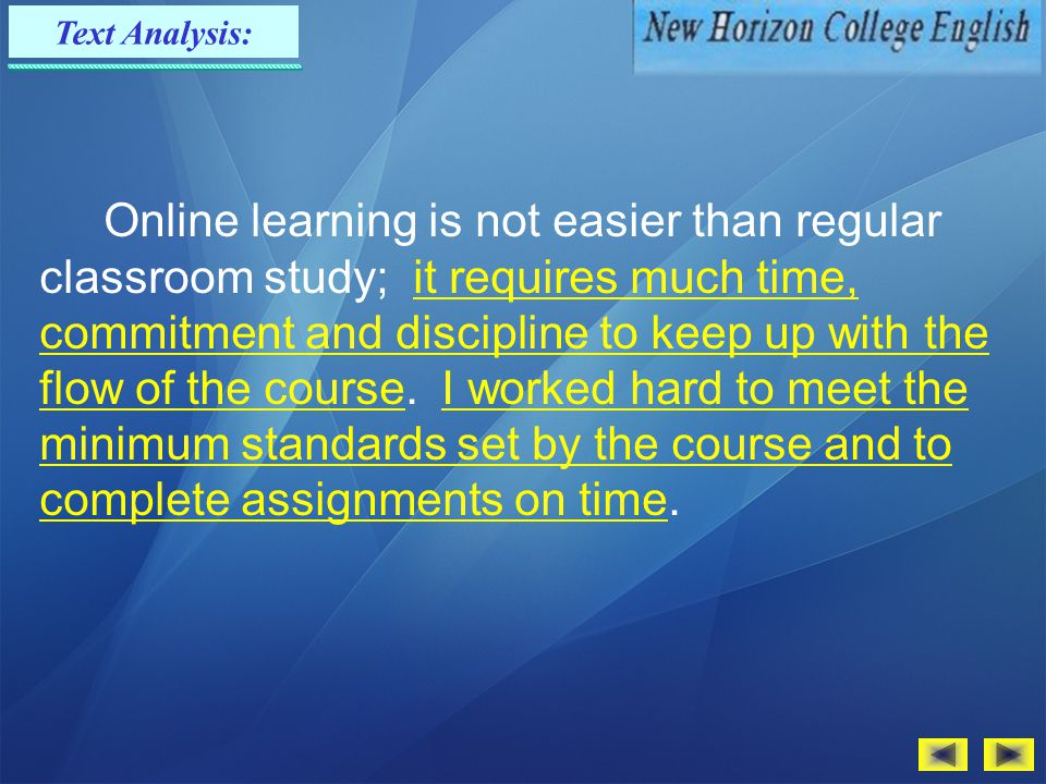 Text Analysis: That was the situation until a couple of years later, when I was offered an opportunity to study English through an online course. The
