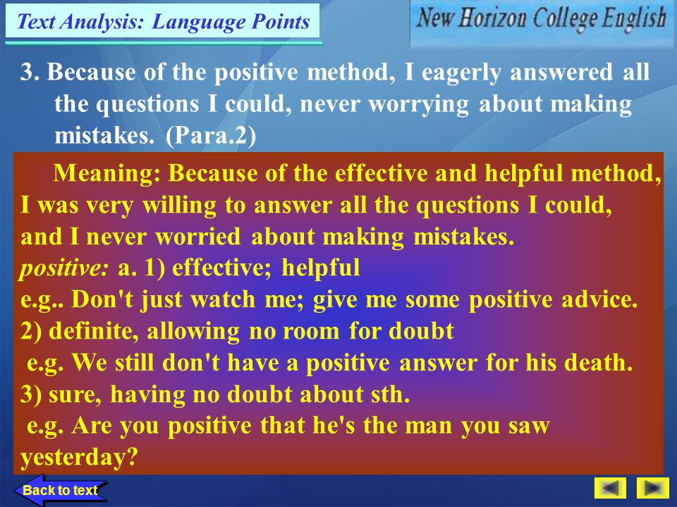 Text Analysis: Language Points 2. Although at times, learning a language was frustrating, it was well worth the effort. (Para.1) Meaning: Although som