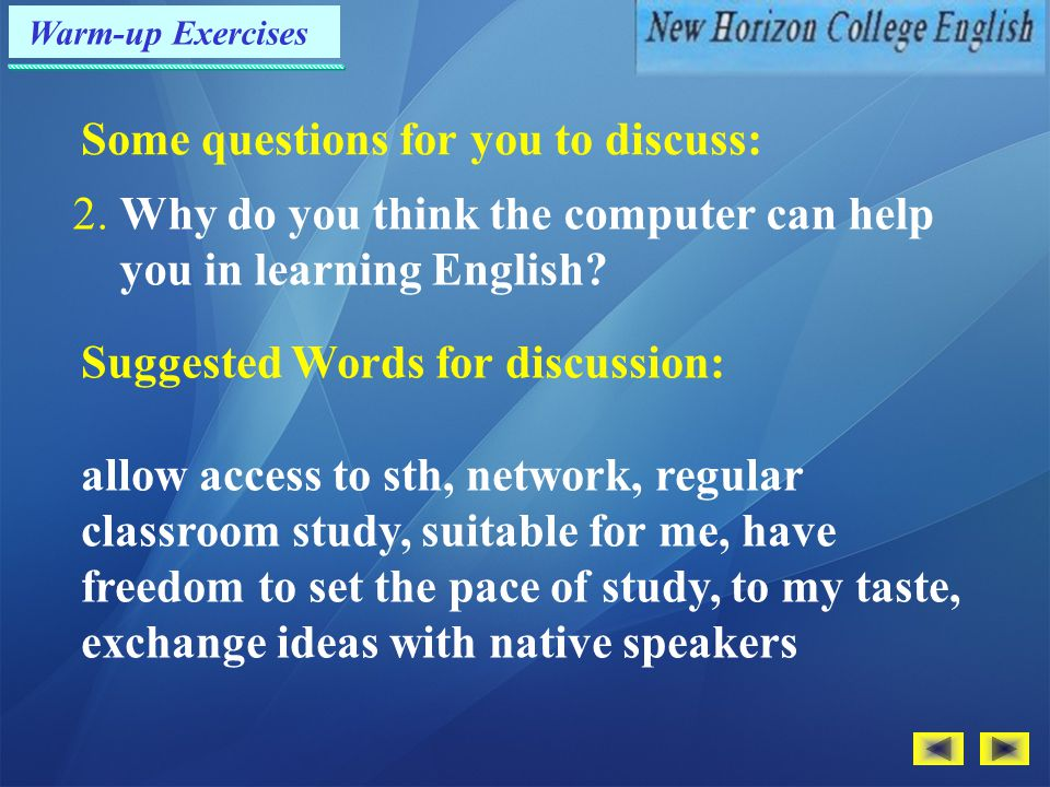 Warm-up Exercises Some questions for you to discuss: 2.