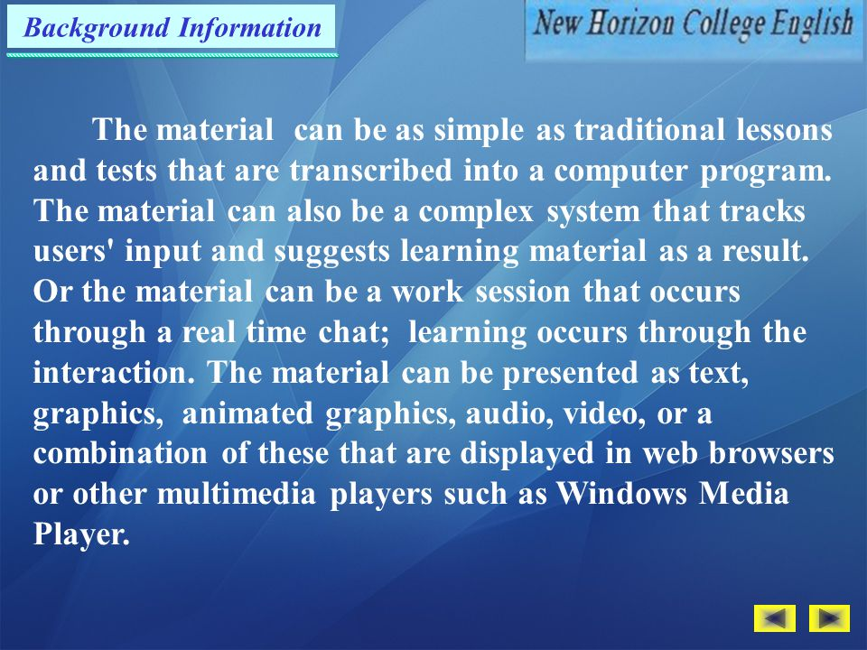 Background Information The material can be as simple as traditional lessons and tests that are transcribed into a computer program.