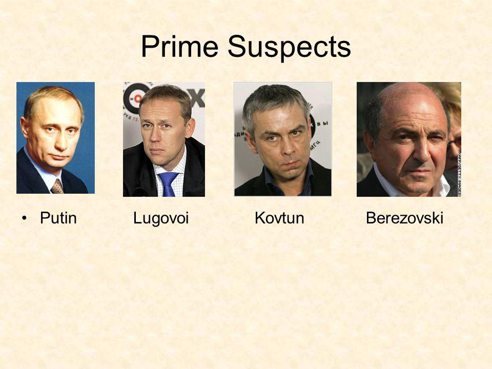 Prime Suspects Putin Lugovoi Kovtun Berezovski