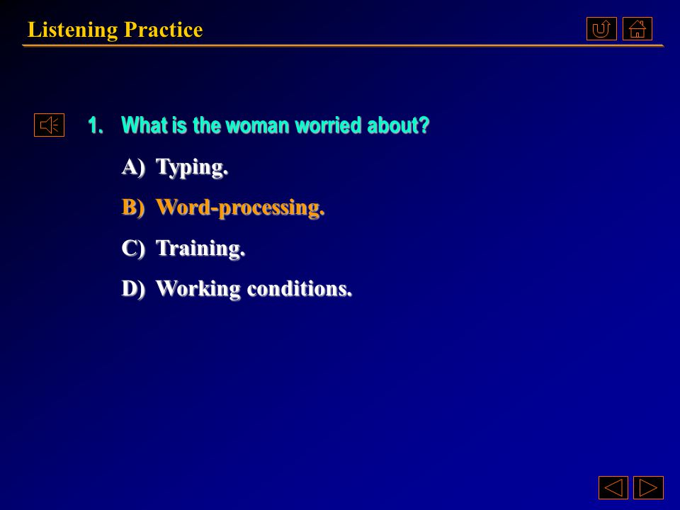 5. A)The woman can ' t operate the computer. B)The woman types very fast on a normal typewriter.