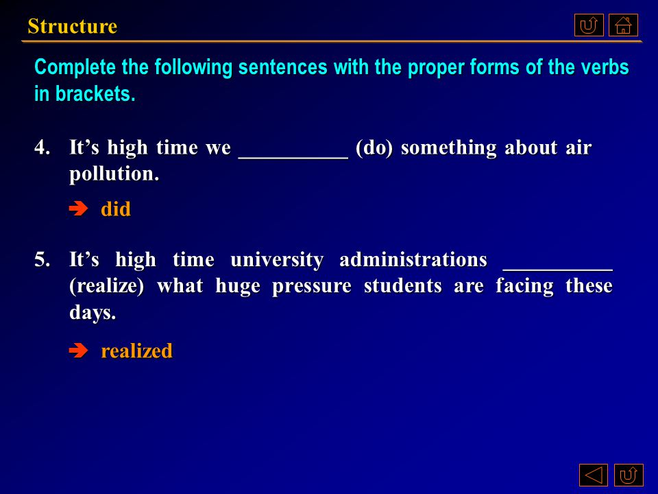 Complete the following sentences with the proper forms of the verbs in brackets.