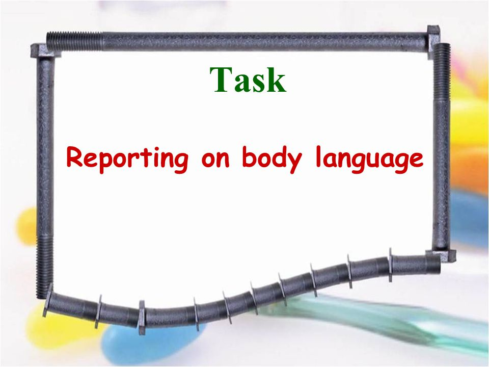Reporting on body language Task