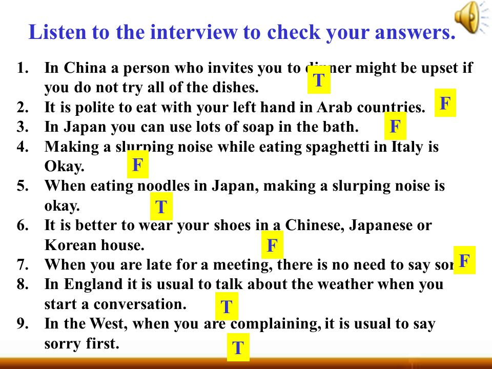 1.In China a person who invites you to dinner might be upset if you do not try all of the dishes.