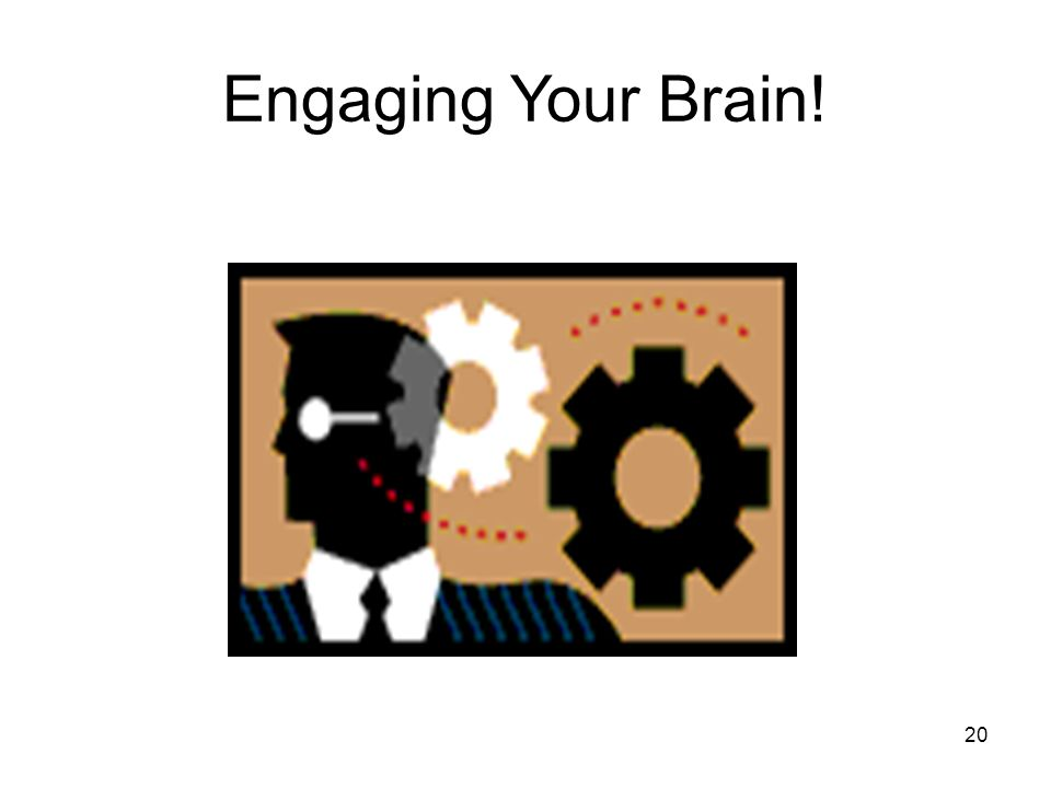 20 Engaging Your Brain!