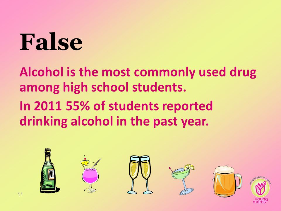 False Alcohol is the most commonly used drug among high school students.