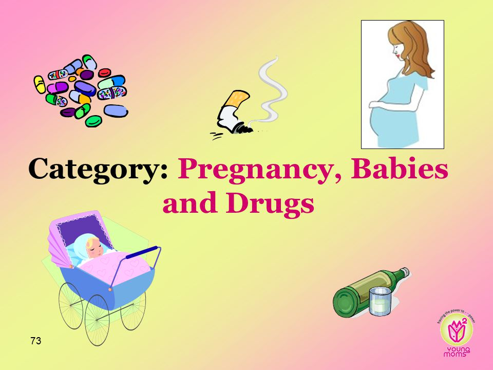 Category: Pregnancy, Babies and Drugs 73