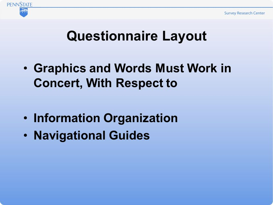 Questionnaire Layout Graphics and Words Must Work in Concert, With Respect to Information Organization Navigational Guides