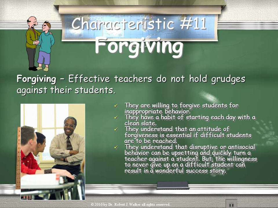 Characteristic #10 Gives Respect to Students Teachers who give the highest respect, get the highest respect. Teachers who give the highest respect, ge