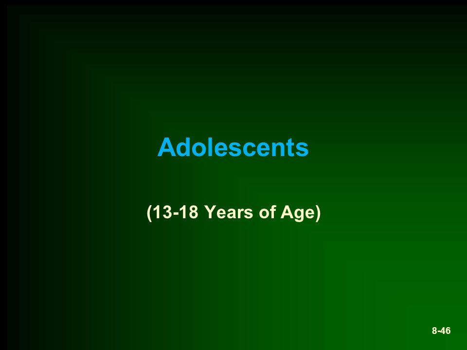 Adolescents (13-18 Years of Age) 8-46