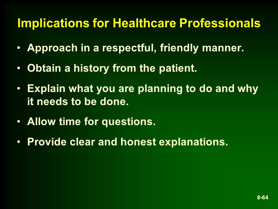 Implications for Healthcare Professionals Approach in a respectful, friendly manner.