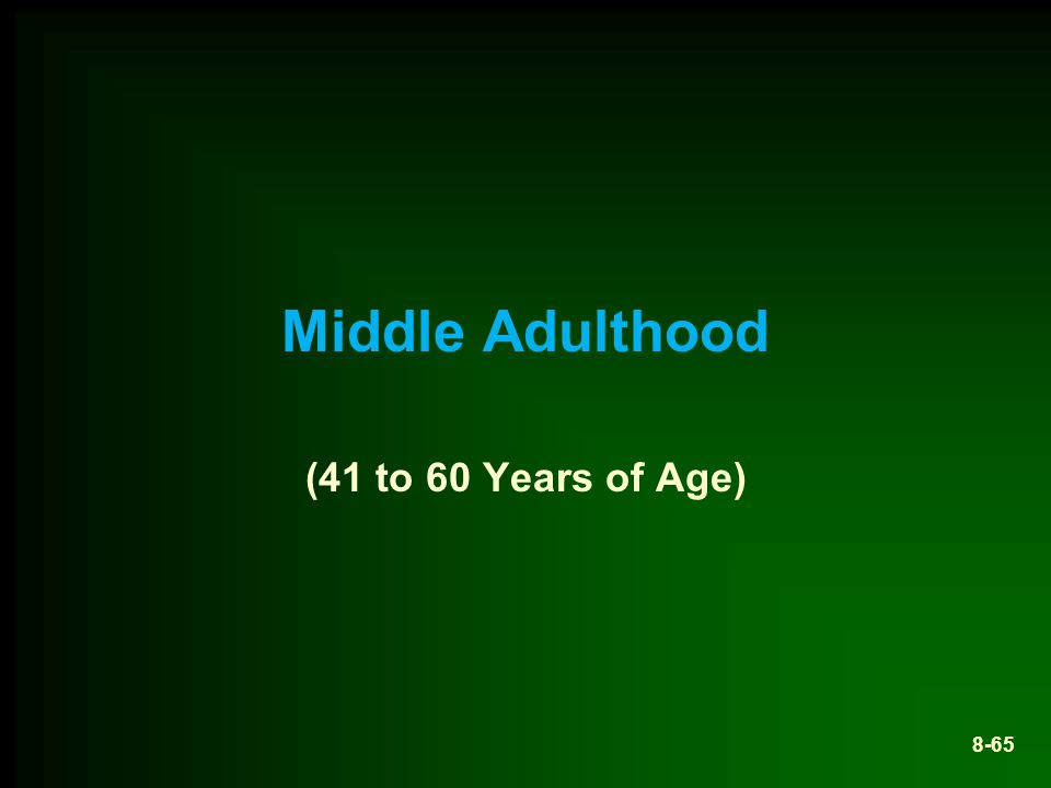Middle Adulthood (41 to 60 Years of Age) 8-65