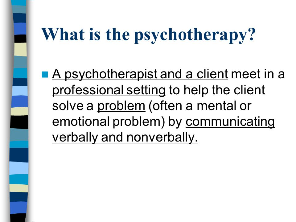 What is the psychotherapy.