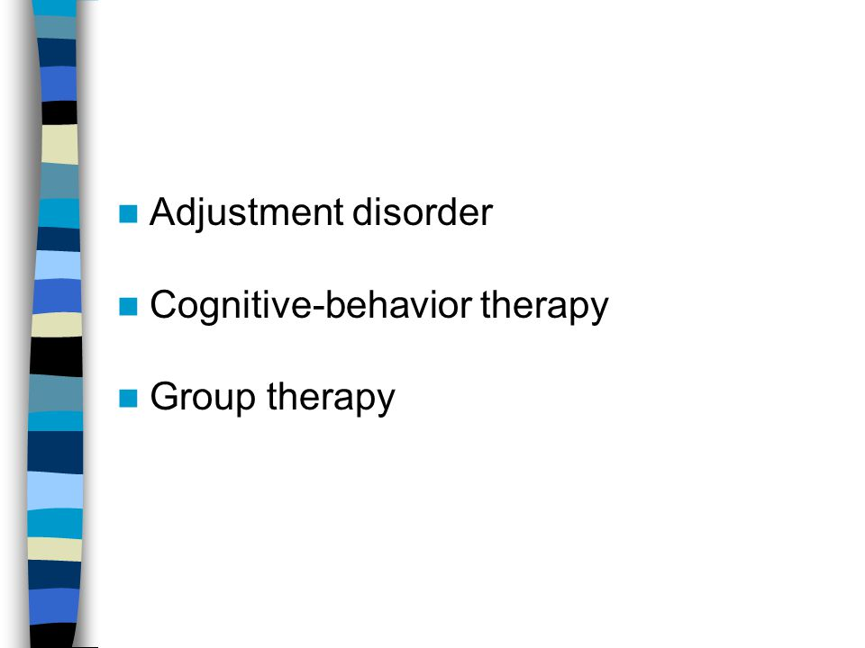 Adjustment disorder Cognitive-behavior therapy Group therapy