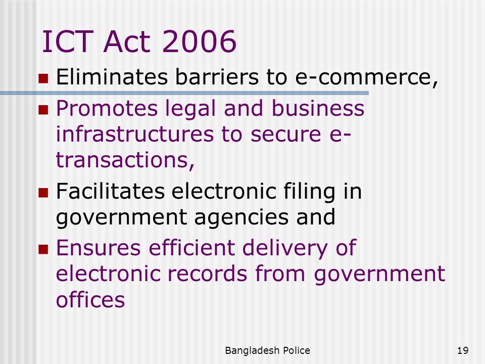 Bangladesh Police18 ICT Law in Bangladesh ICT Act 2006 Amendment of Telecommunication Act 2001