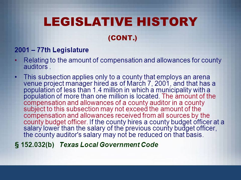 LEGISLATIVE HISTORY (CONT.) 2001 – 77th Legislature Relating to the amount of compensation and allowances for county auditors. This subsection applies