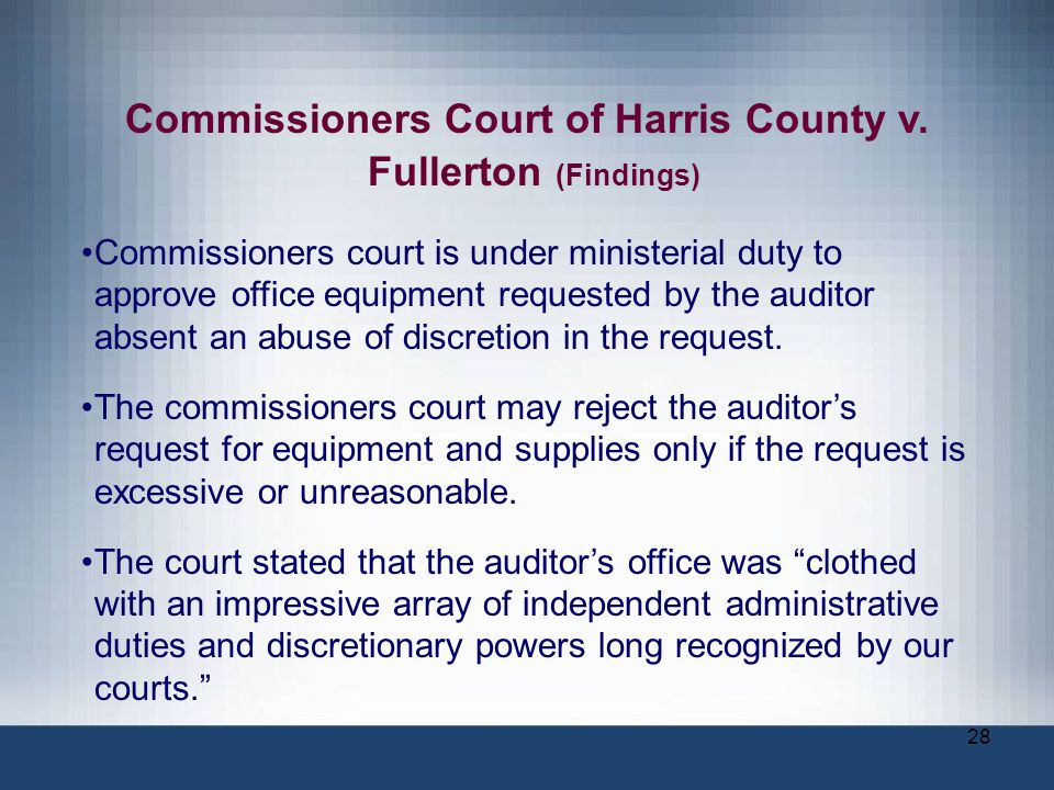 28 Commissioners Court of Harris County v. Fullerton (Findings) Commissioners court is under ministerial duty to approve office equipment requested by