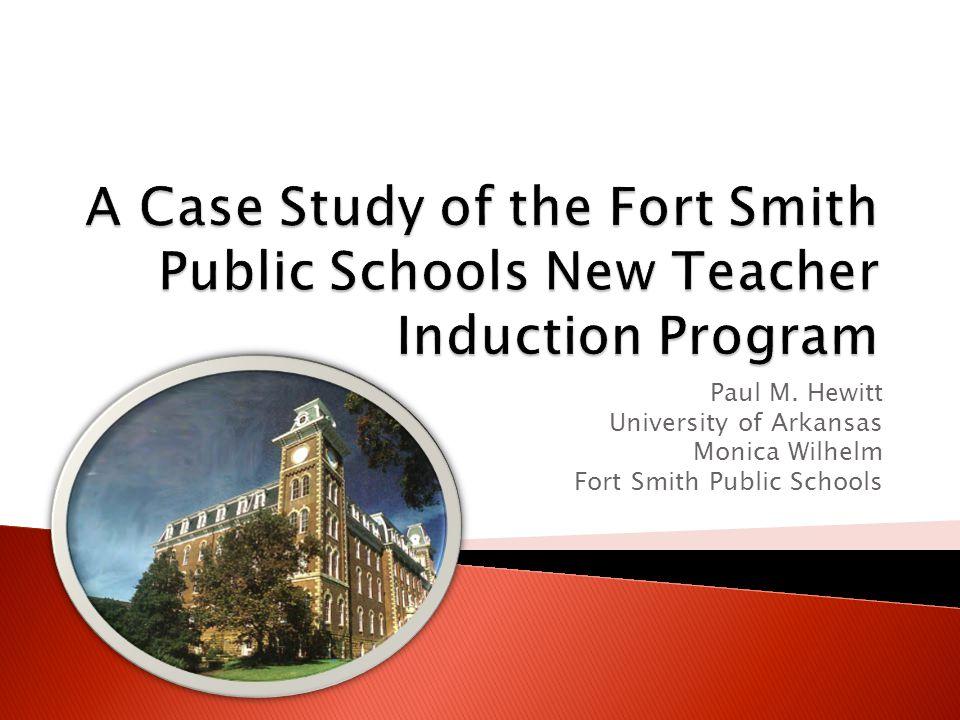 Paul M. Hewitt University of Arkansas Monica Wilhelm Fort Smith Public Schools