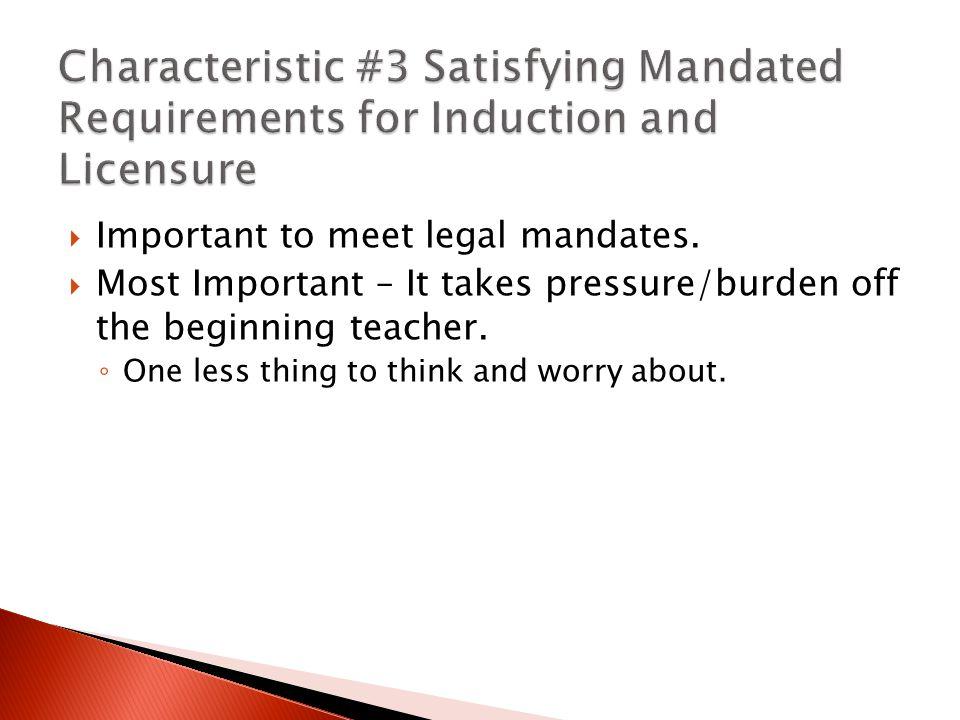  Important to meet legal mandates.