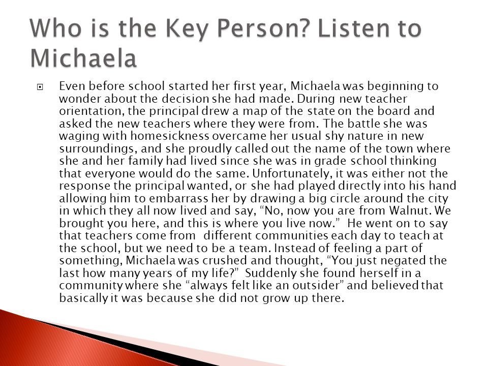  Even before school started her first year, Michaela was beginning to wonder about the decision she had made.