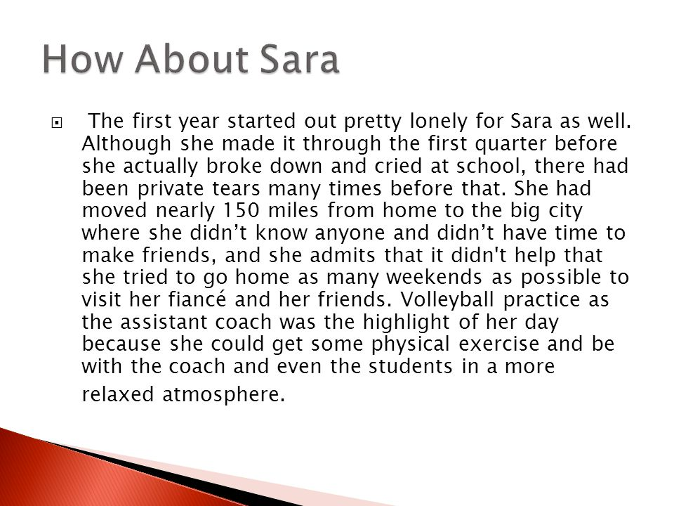  The first year started out pretty lonely for Sara as well.