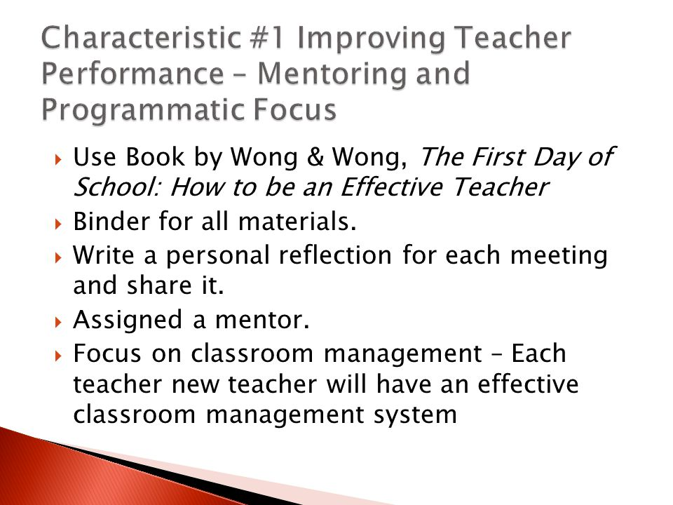  Use Book by Wong & Wong, The First Day of School: How to be an Effective Teacher  Binder for all materials.  Write a personal reflection for each