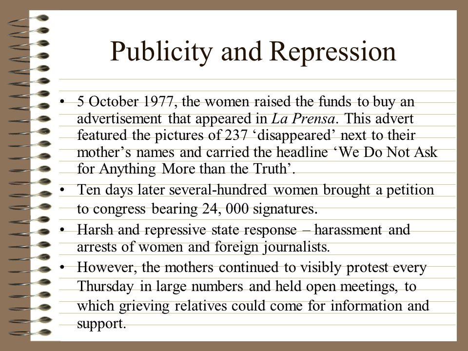 Publicity and Repression 5 October 1977, the women raised the funds to buy an advertisement that appeared in La Prensa.