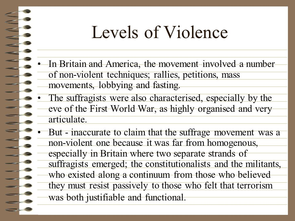 Levels of Violence In Britain and America, the movement involved a number of non-violent techniques; rallies, petitions, mass movements, lobbying and fasting.
