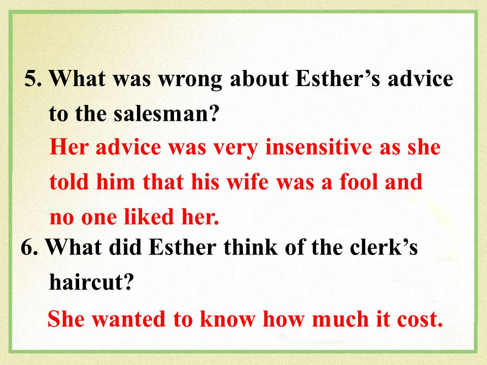 5. What was wrong about Esther's advice to the salesman.