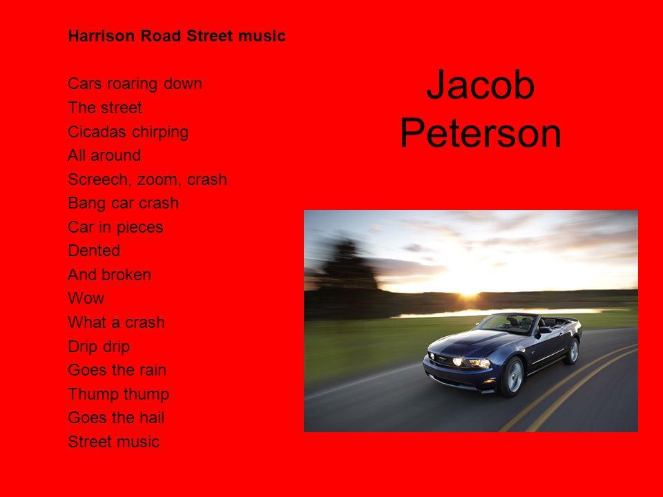 Jacob Peterson Harrison Road Street music Cars roaring down The street Cicadas chirping All around Screech, zoom, crash Bang car crash Car in pieces D
