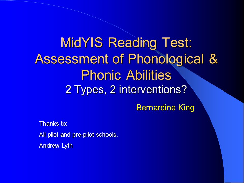 MidYIS Reading Test: Assessment of Phonological & Phonic Abilities 2 Types, 2 interventions.