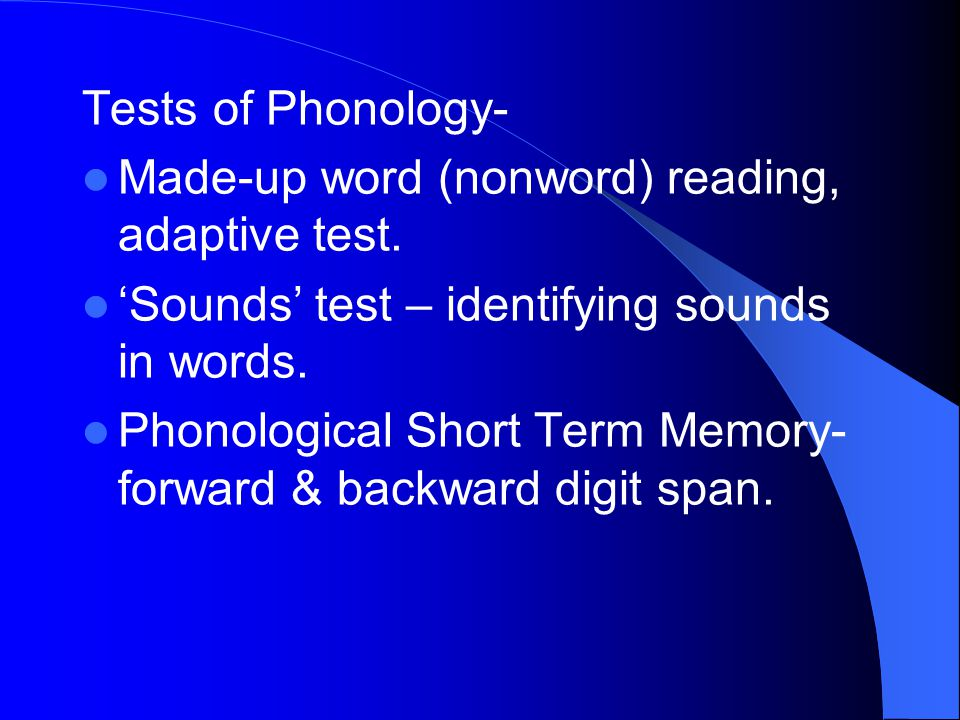 Tests of Phonology- Made-up word (nonword) reading, adaptive test.