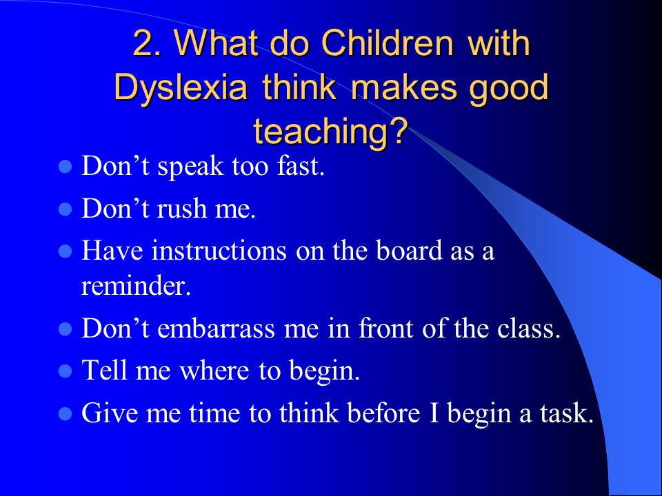 2. What do Children with Dyslexia think makes good teaching.