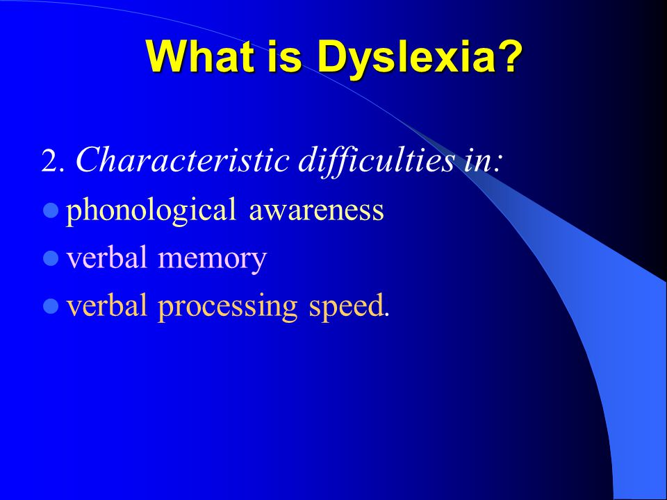 What is Dyslexia.2.