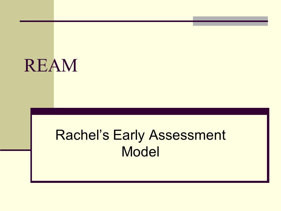 REAM Rachel's Early Assessment Model