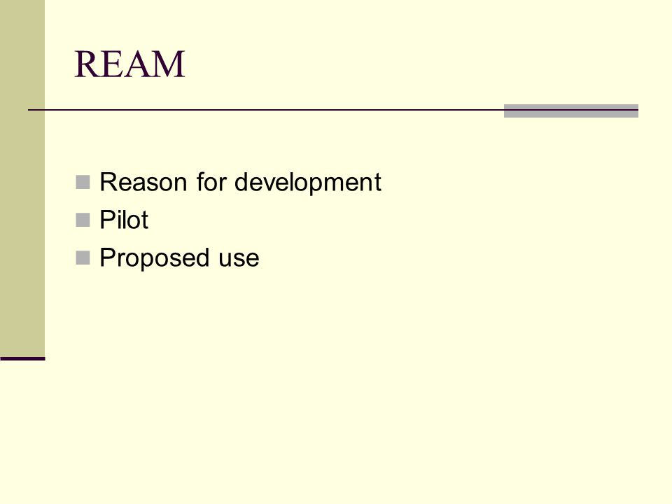 REAM Reason for development Pilot Proposed use