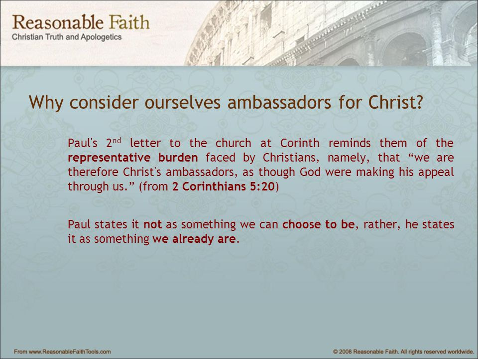 Why consider ourselves ambassadors for Christ.