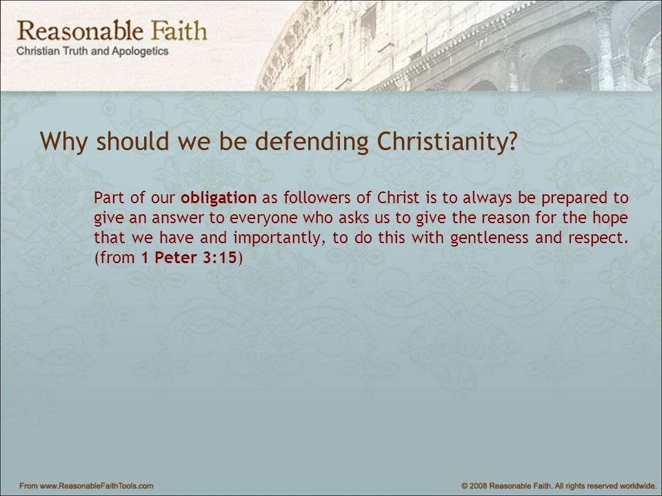 Why should we be defending Christianity.