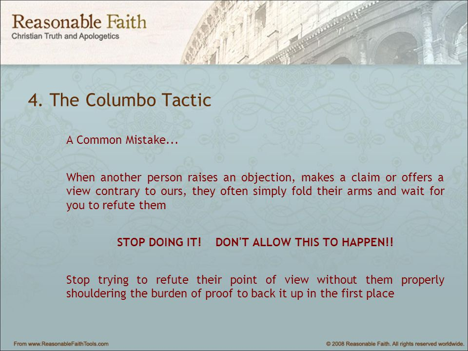 4. The Columbo Tactic A Common Mistake...
