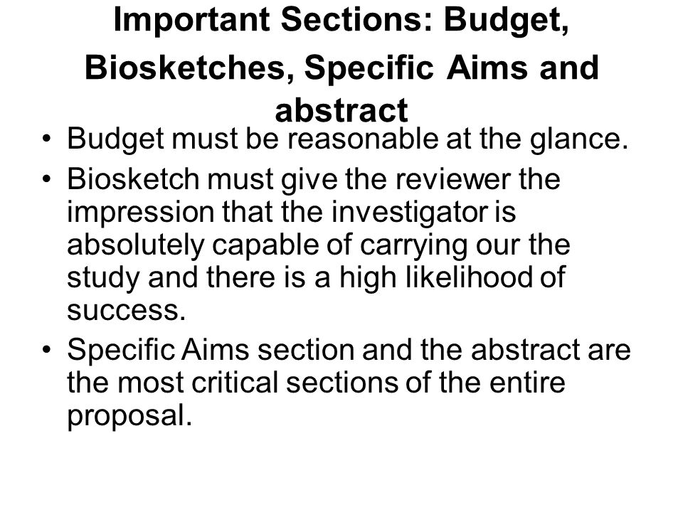 Important Sections: Budget, Biosketches, Specific Aims and abstract Budget must be reasonable at the glance.