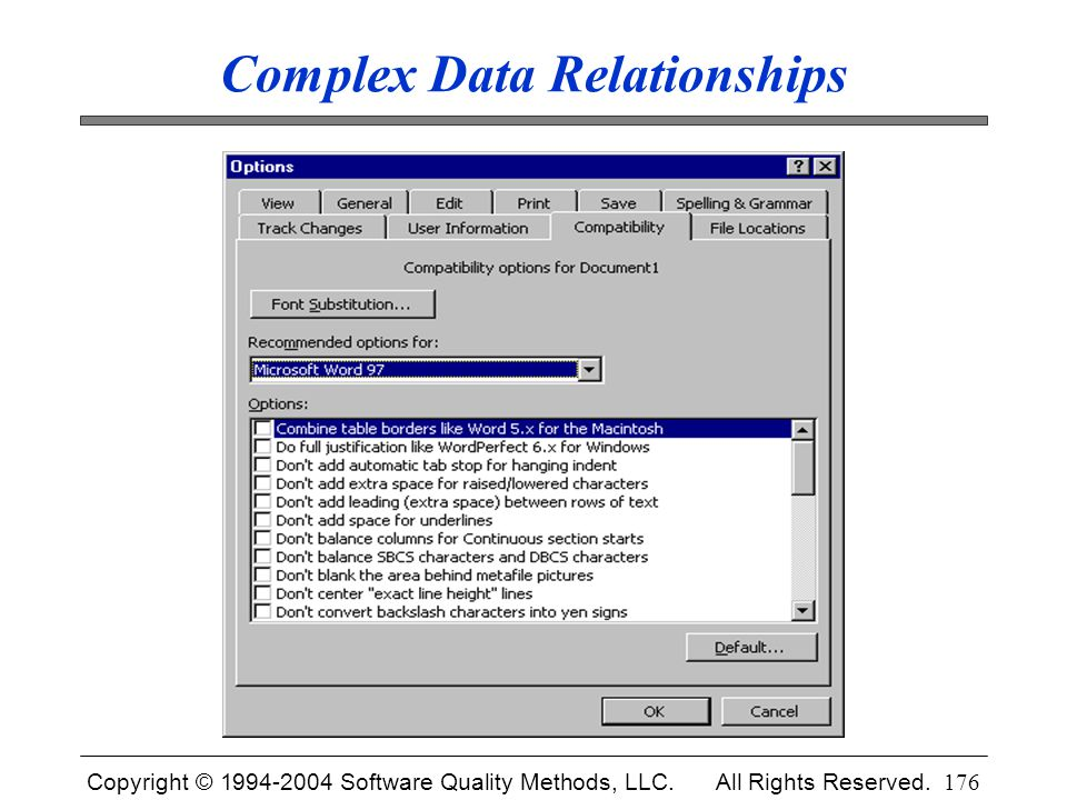 Copyright © 1994-2004 Software Quality Methods, LLC. All Rights Reserved. 176 Complex Data Relationships