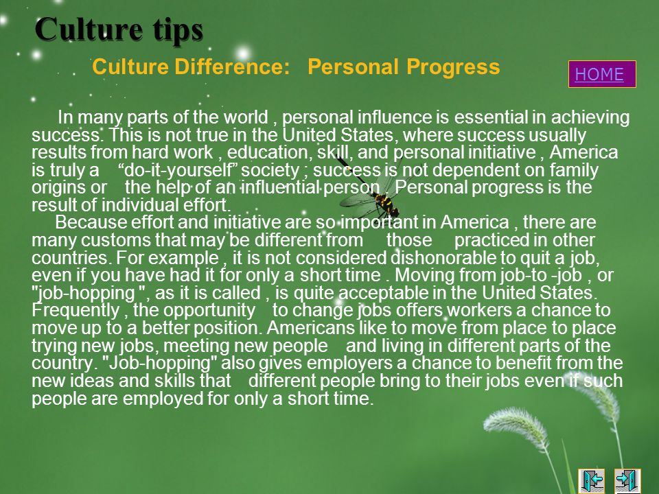 Culture tips Culture Difference: Personal Progress In many parts of the world, personal influence is essential in achieving success.